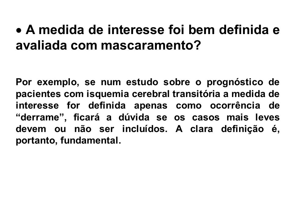  A medida de interesse foi bem definida e avaliada com mascaramento.