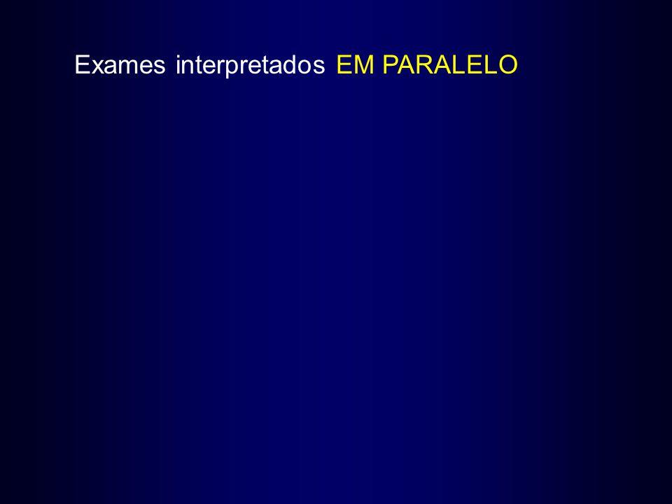 Exames interpretados EM PARALELO