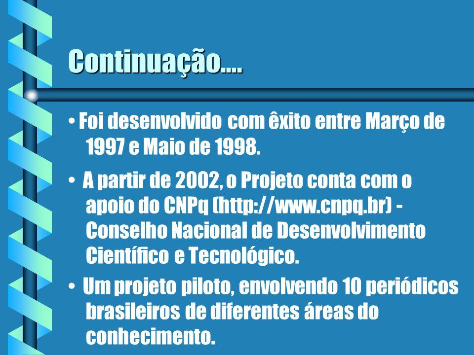 Continuação…. Foi desenvolvido com êxito entre Março de 1997 e Maio de 1998.