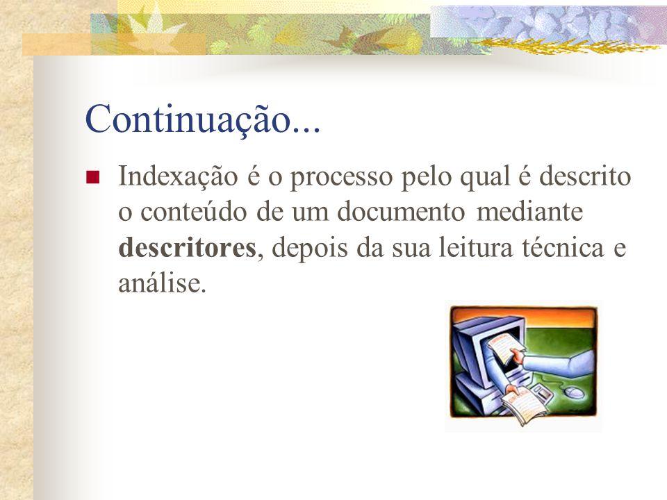 Continuação... Composto por 172.963 (2006) descritores com sinônimos e definições nos três idiomas; Sinônimos: termos, unitermos, palavras-chaves (key