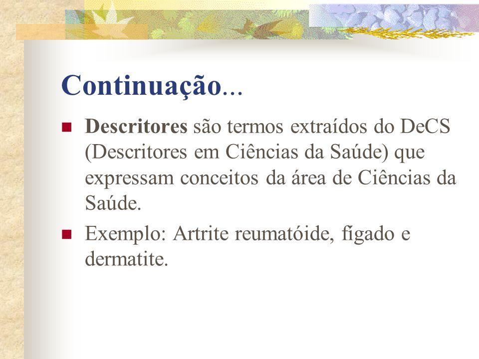 Continuação... Indexação é o processo pelo qual é descrito o conteúdo de um documento mediante descritores, depois da sua leitura técnica e análise.