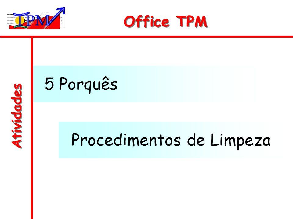 Atividades Office TPM Procedimentos de Limpeza 5 Porquês