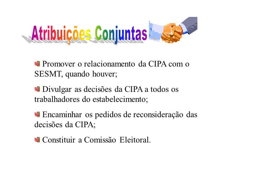 Cuidar para que a CIPA disponha de condições necessárias para o desenvolvimento de seus trabalhos; Coordenar e supervisionar as atividades da CIPA, ze