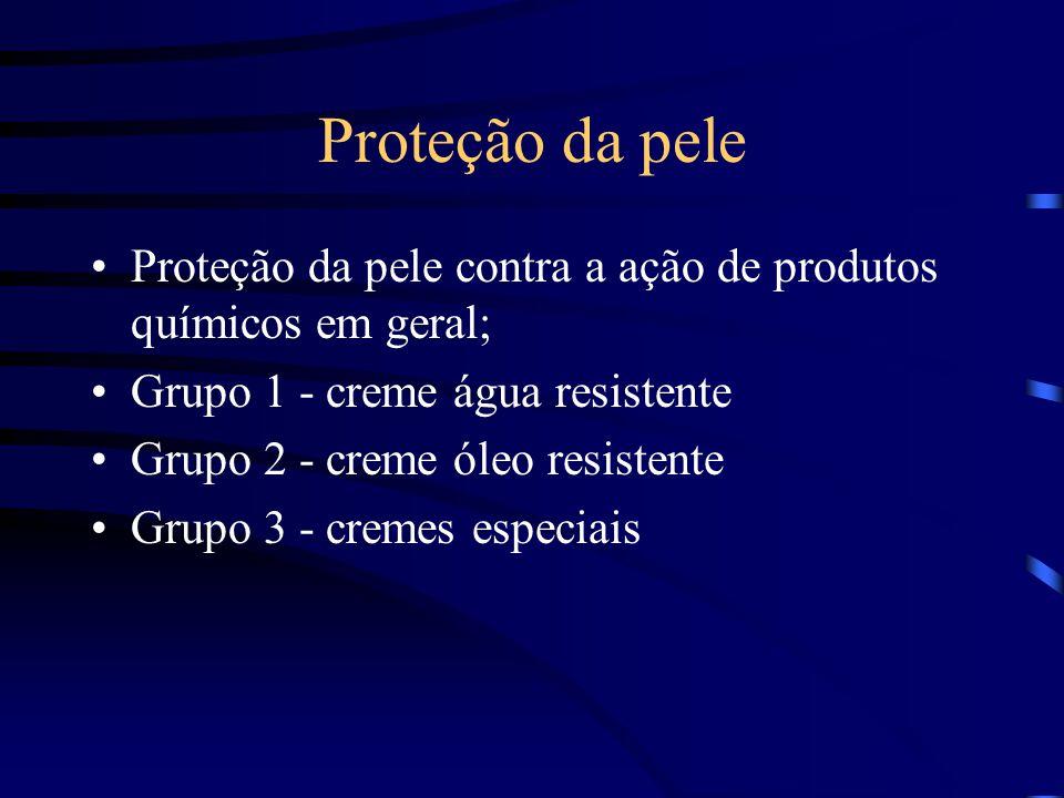 Proteção da pele Proteção da pele contra a ação de produtos químicos em geral; Grupo 1 - creme água resistente Grupo 2 - creme óleo resistente Grupo 3 - cremes especiais