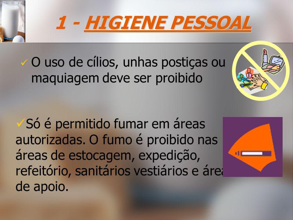 O uso de cílios, unhas postiças ou maquiagem deve ser proibido Só é permitido fumar em áreas autorizadas.