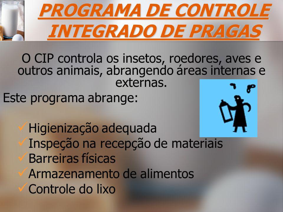 O CIP controla os insetos, roedores, aves e outros animais, abrangendo áreas internas e externas.