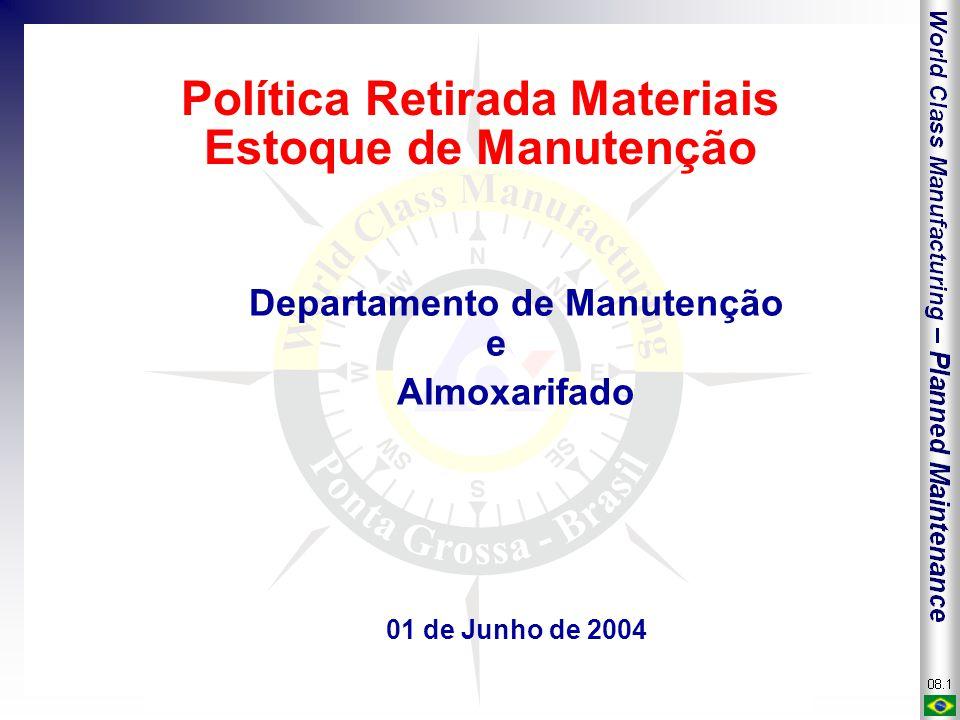 Política Retirada Materiais Estoque de Manutenção Departamento de Manutenção e Almoxarifado 01 de Junho de 2004