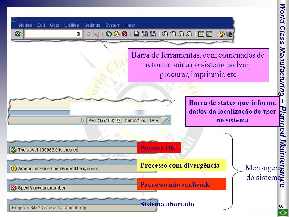 Barra de ferramentas, com comenados de retorno, saída do sistema, salvar, procurar, impriumir, etc Barra de status que informa dados da localização do