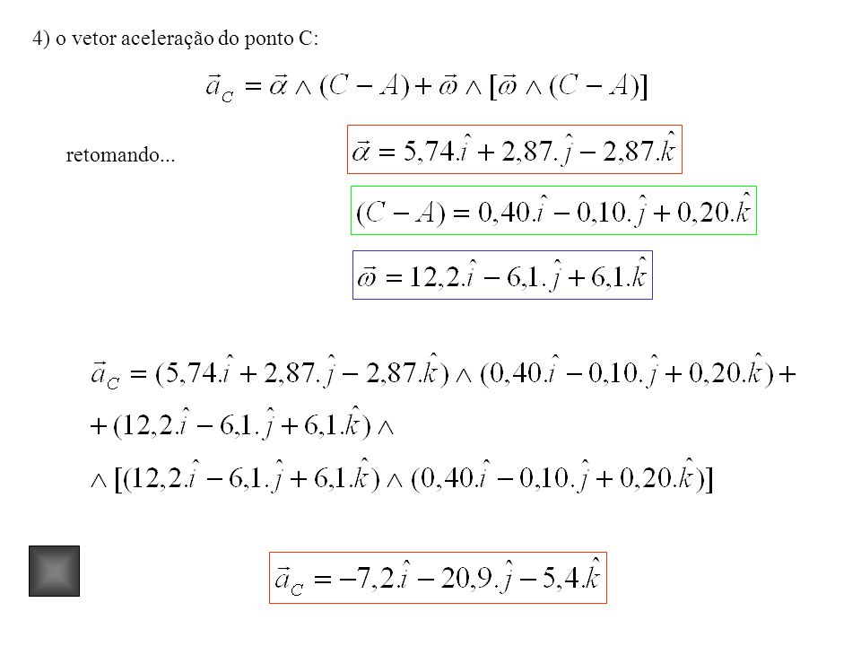 4) o vetor aceleração do ponto C: retomando...