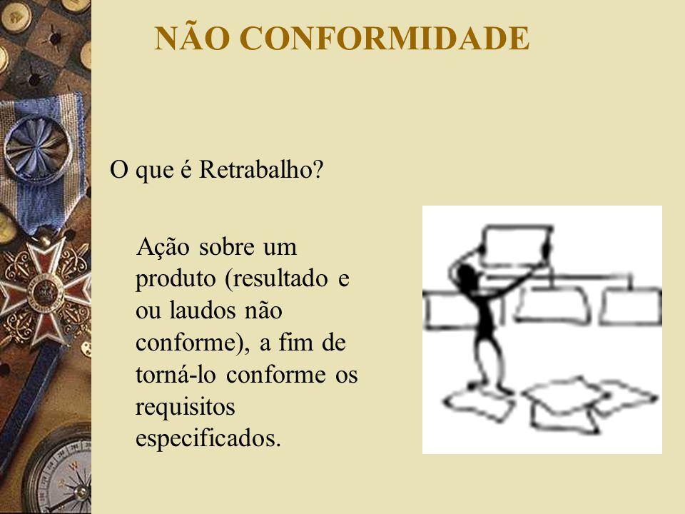 NÃO CONFORMIDADE  Responsabilidades:  Do RD:  Dar subsídios aos responsáveis os materiais não conformidades, quando solicitado;  Iniciar ações corretivas de imediato, quando necessário.