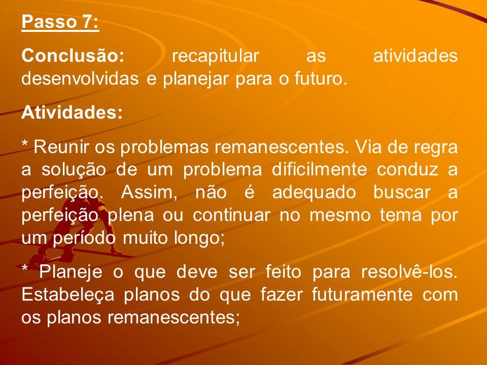 Passo 7: Conclusão: recapitular as atividades desenvolvidas e planejar para o futuro.
