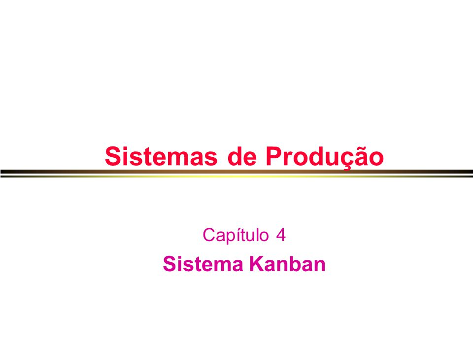 Capítulo 4Sistema Kanban22 Cálculo do Número de Cartões Kanban l kanban com fornecedores: D = 1200 itens/dia;Q = 40 itens/cartão; S = 0,2 do dia; Tprod = 0; Tmov = 1 dia (vamos supor que o fornecedor realize duas viagens a nossa empresa por dia, uma no início da manhã e outra no início da tarde);