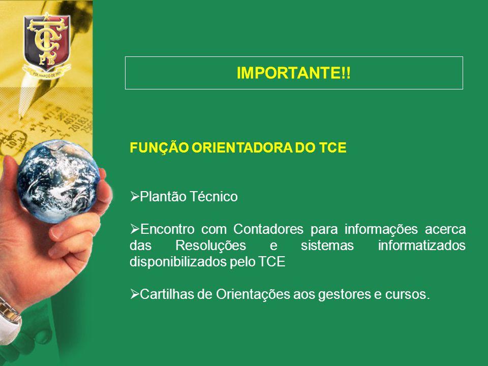 IMPORTANTE!! FUNÇÃO ORIENTADORA DO TCE  Plantão Técnico  Encontro com Contadores para informações acerca das Resoluções e sistemas informatizados di
