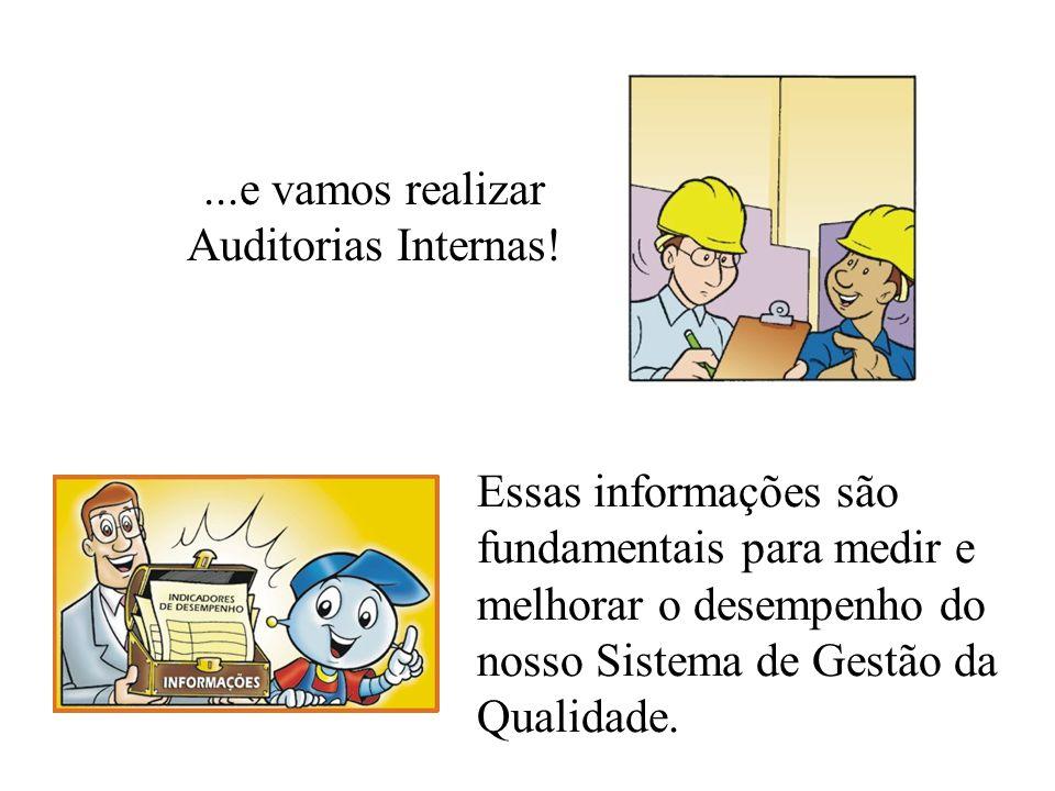 ...e vamos realizar Auditorias Internas.