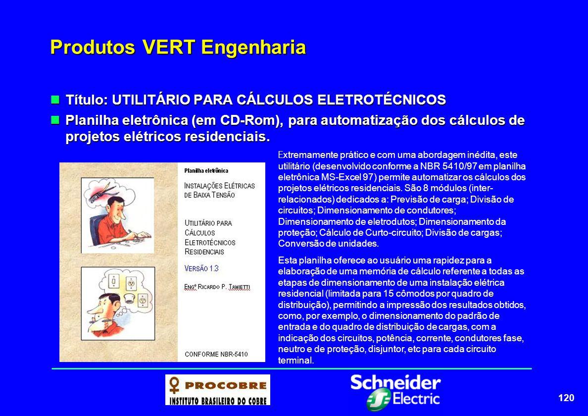 120 Produtos VERT Engenharia Título: UTILITÁRIO PARA CÁLCULOS ELETROTÉCNICOS Título: UTILITÁRIO PARA CÁLCULOS ELETROTÉCNICOS Planilha eletrônica (em C