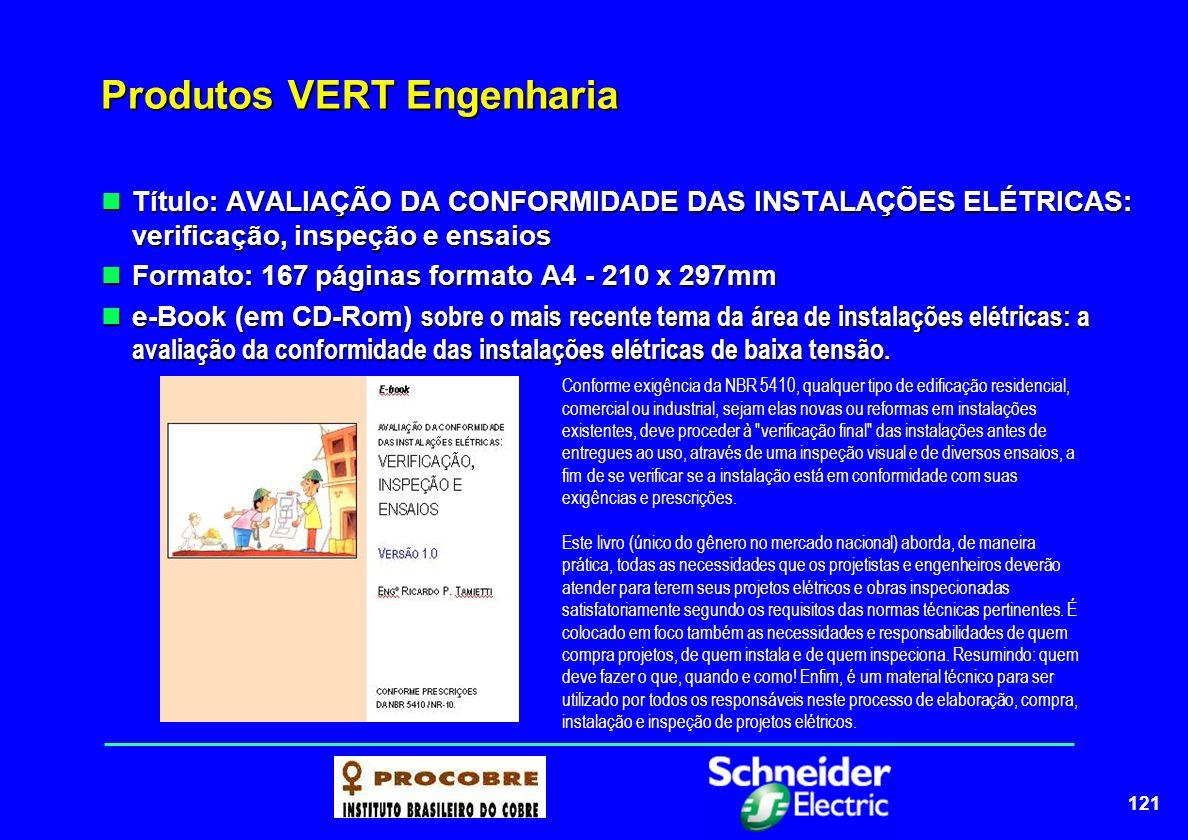 121 Produtos VERT Engenharia Título: AVALIAÇÃO DA CONFORMIDADE DAS INSTALAÇÕES ELÉTRICAS: verificação, inspeção e ensaios Título: AVALIAÇÃO DA CONFORM
