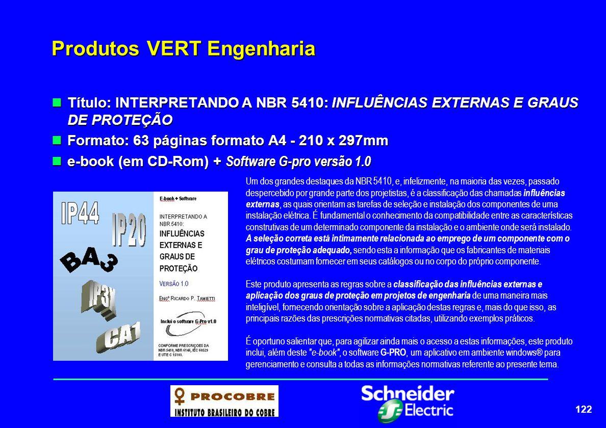 122 Produtos VERT Engenharia Título: INTERPRETANDO A NBR 5410: INFLUÊNCIAS EXTERNAS E GRAUS DE PROTEÇÃO Título: INTERPRETANDO A NBR 5410: INFLUÊNCIAS