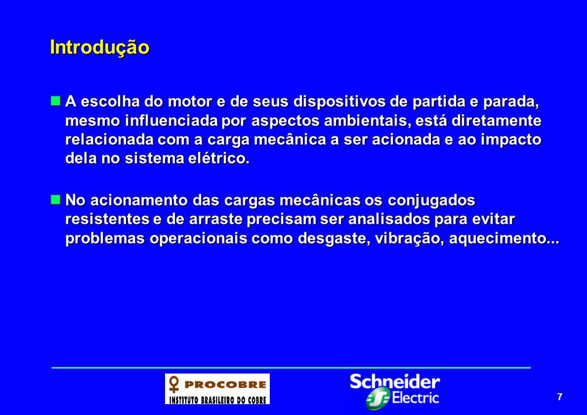 7 Introdução A escolha do motor e de seus dispositivos de partida e parada, mesmo influenciada por aspectos ambientais, está diretamente relacionada c