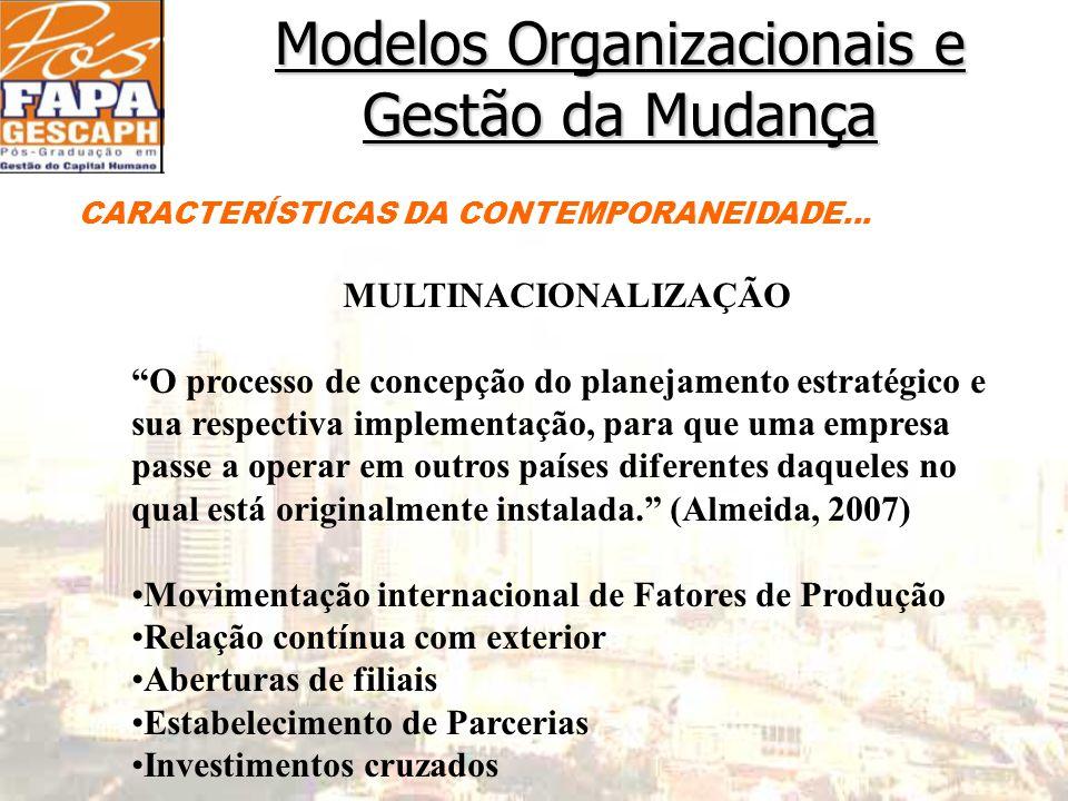 Modelos Organizacionais e Gestão da Mudança CARACTERÍSTICAS DA CONTEMPORANEIDADE...