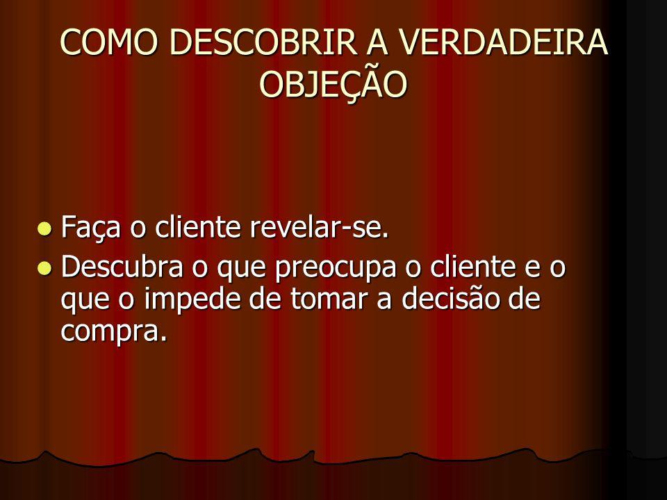 Técnicas para neutralizar objeções VERDADEIRA OU FALSA.