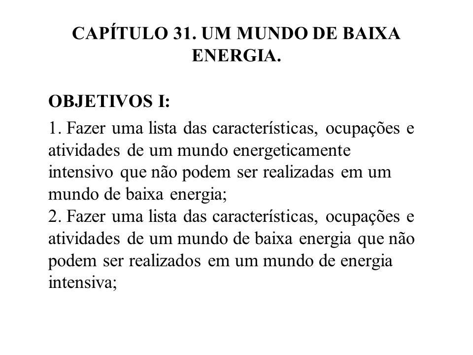 CAPÍTULO 31.UM MUNDO DE BAIXA ENERGIA. OBJETIVOS II: 3.