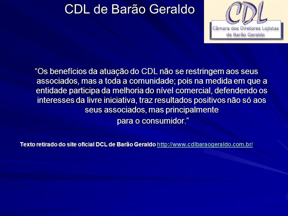 """""""Os benefícios da atuação do CDL não se restringem aos seus associados, mas a toda a comunidade; pois na medida em que a entidade participa da melhori"""