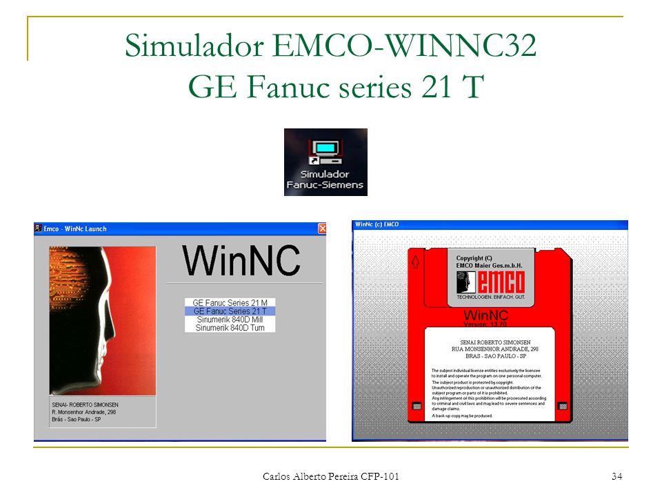 Carlos Alberto Pereira CFP-101 34 Simulador EMCO-WINNC32 GE Fanuc series 21 T
