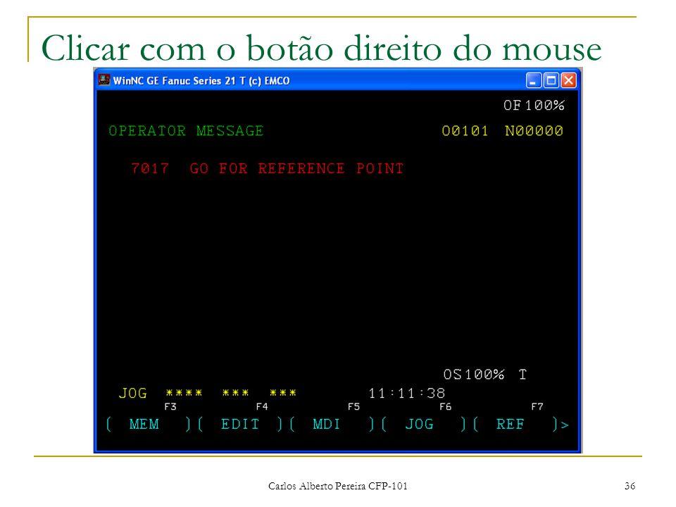 Carlos Alberto Pereira CFP-101 36 Clicar com o botão direito do mouse