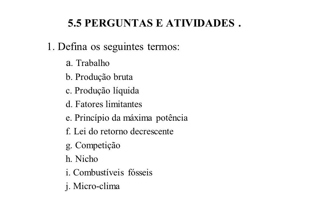 5.5 PERGUNTAS E ATIVIDADES.1. Defina os seguintes termos: a.