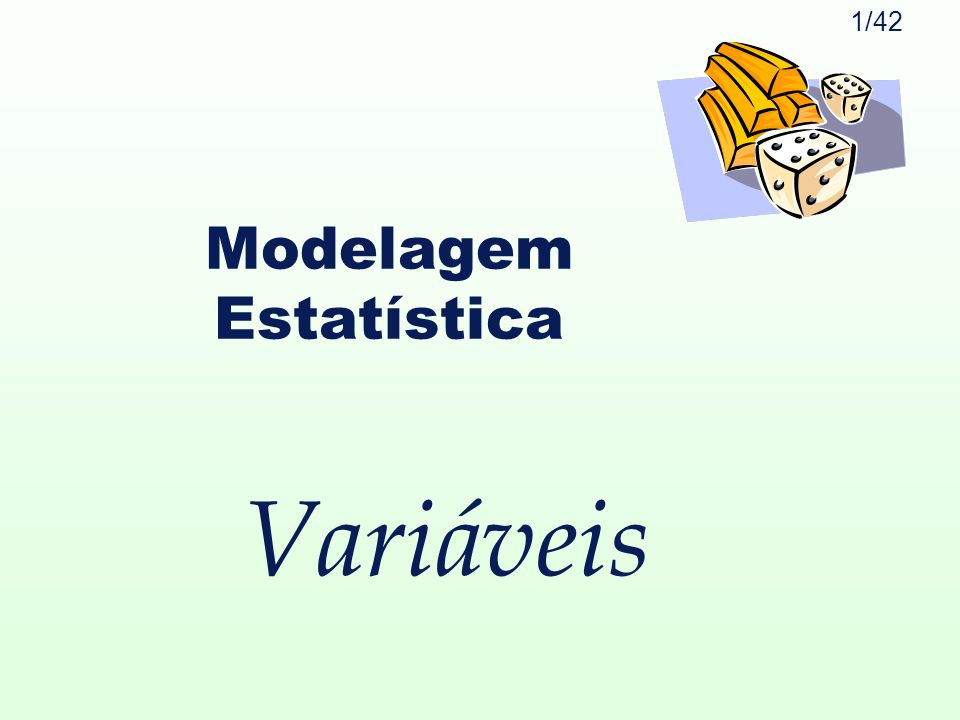 1/42 Variáveis Modelagem Estatística