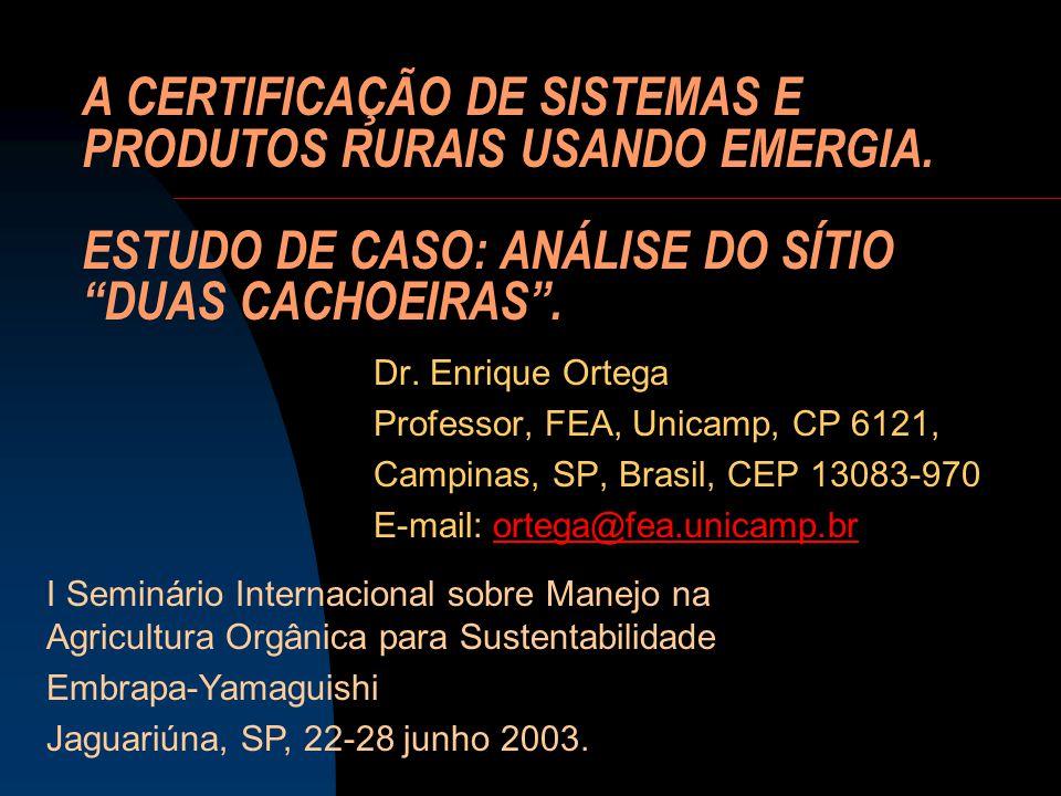 A CERTIFICAÇÃO DE SISTEMAS E PRODUTOS RURAIS USANDO EMERGIA.