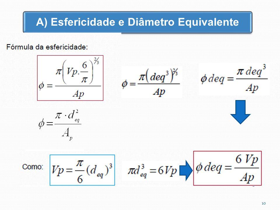 A) Esfericidade e Diâmetro Equivalente 10