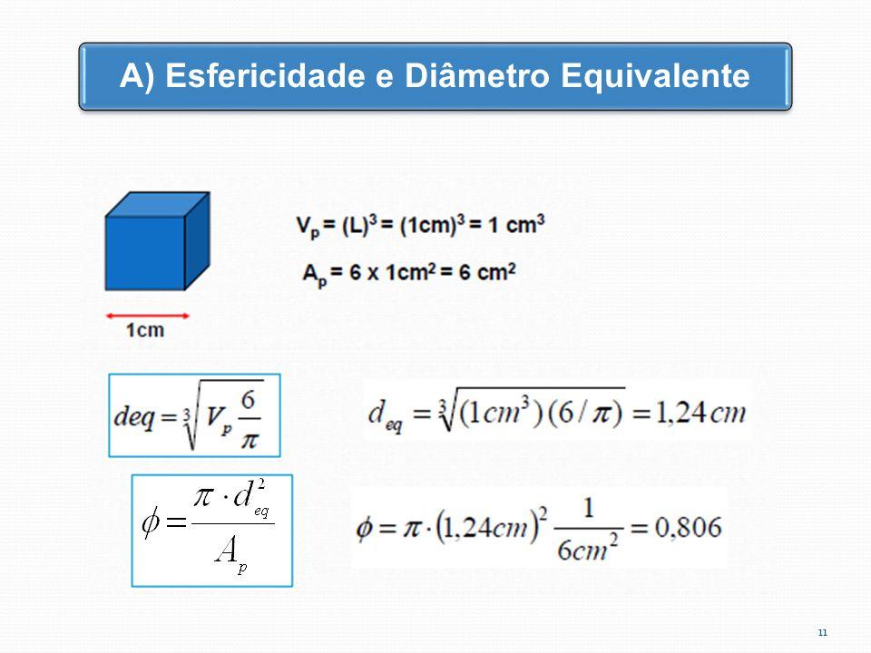 A) Esfericidade e Diâmetro Equivalente 11
