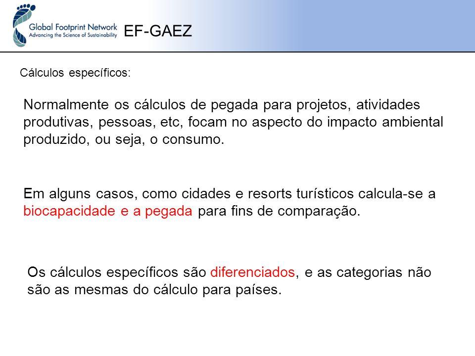 EF-GAEZ Cálculos específicos: Normalmente os cálculos de pegada para projetos, atividades produtivas, pessoas, etc, focam no aspecto do impacto ambiental produzido, ou seja, o consumo.
