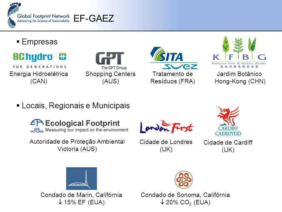 EF-GAEZ  Empresas Shopping Centers (AUS) Energia Hidroelétrica (CAN) Tratamento de Resíduos (FRA) Jardim Botânico Hong-Kong (CHN)  Locais, Regionais e Municipais Autoridade de Proteção Ambiental Victoria (AUS) Cidade de Londres (UK) Cidade de Cardiff (UK) Condado de Marin, Califórnia  15% EF (EUA) Condado de Sonoma, Califórnia  20% CO 2 (EUA)