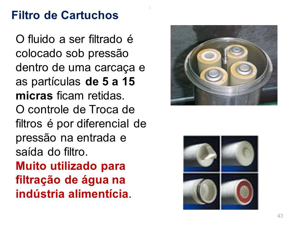 : Filtro de Cartuchos O fluido a ser filtrado é colocado sob pressão dentro de uma carcaça e as partículas de 5 a 15 micras ficam retidas.