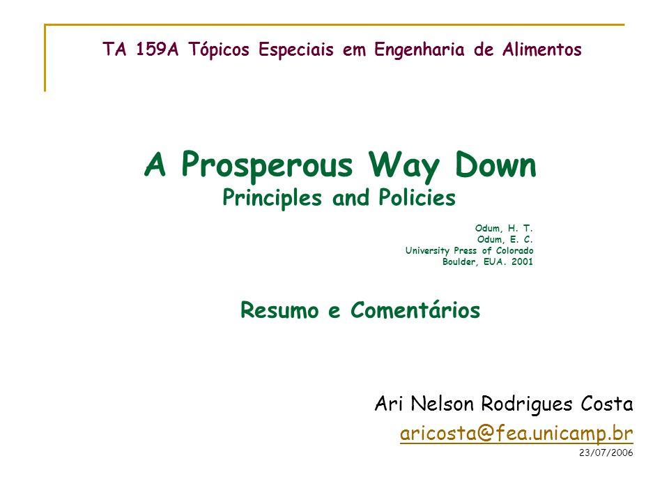 TA 159A Tópicos Especiais em Engenharia de Alimentos Ari Nelson Rodrigues Costa aricosta@fea.unicamp.br 23/07/2006 Odum, H.