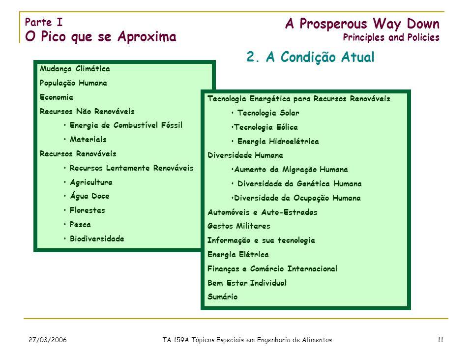27/03/2006 TA 159A Tópicos Especiais em Engenharia de Alimentos 11 A Prosperous Way Down Principles and Policies 2.
