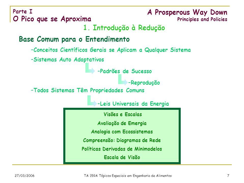 27/03/2006 TA 159A Tópicos Especiais em Engenharia de Alimentos 7 A Prosperous Way Down Principles and Policies 1.