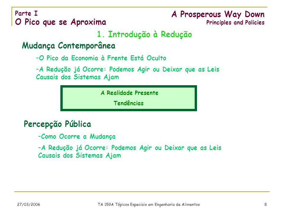 27/03/2006 TA 159A Tópicos Especiais em Engenharia de Alimentos 8 A Prosperous Way Down Principles and Policies 1.