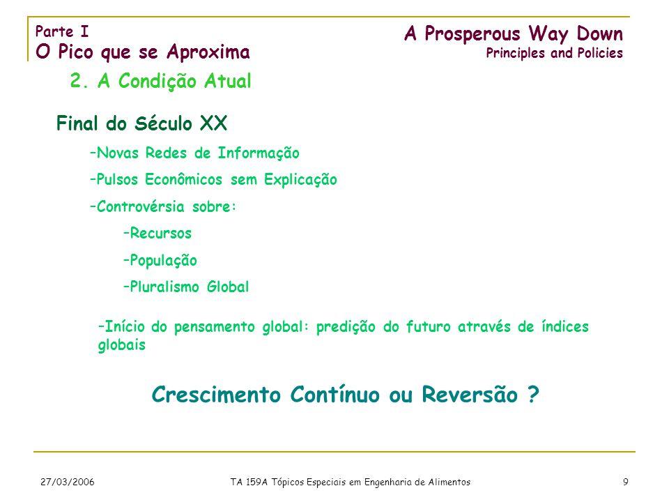 27/03/2006 TA 159A Tópicos Especiais em Engenharia de Alimentos 9 A Prosperous Way Down Principles and Policies 2.
