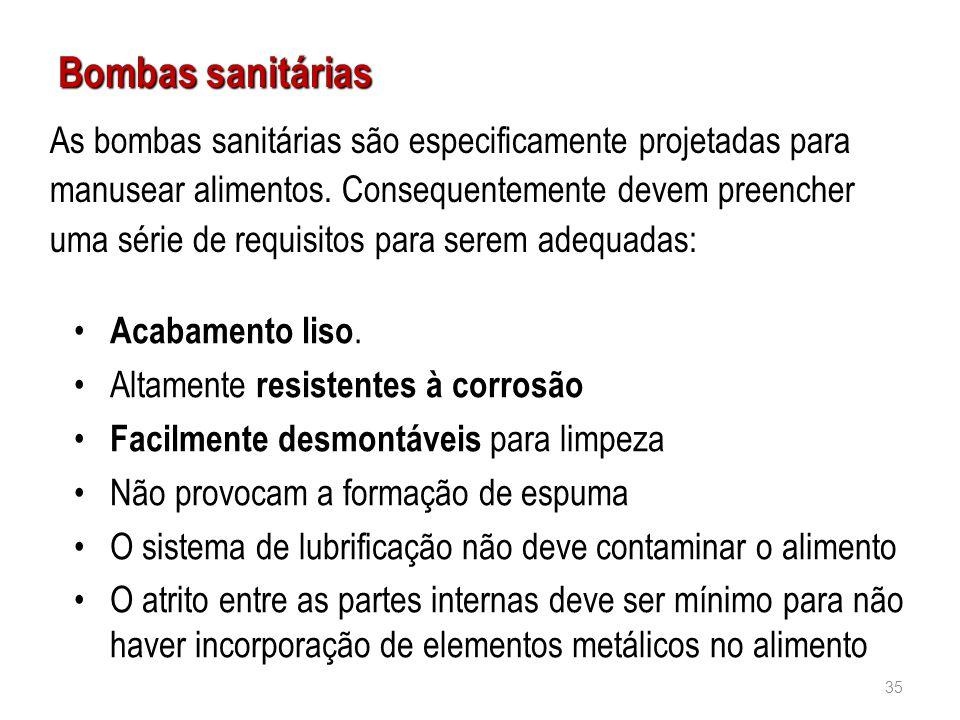 Bombas sanitárias As bombas sanitárias são especificamente projetadas para manusear alimentos. Consequentemente devem preencher uma série de requisito