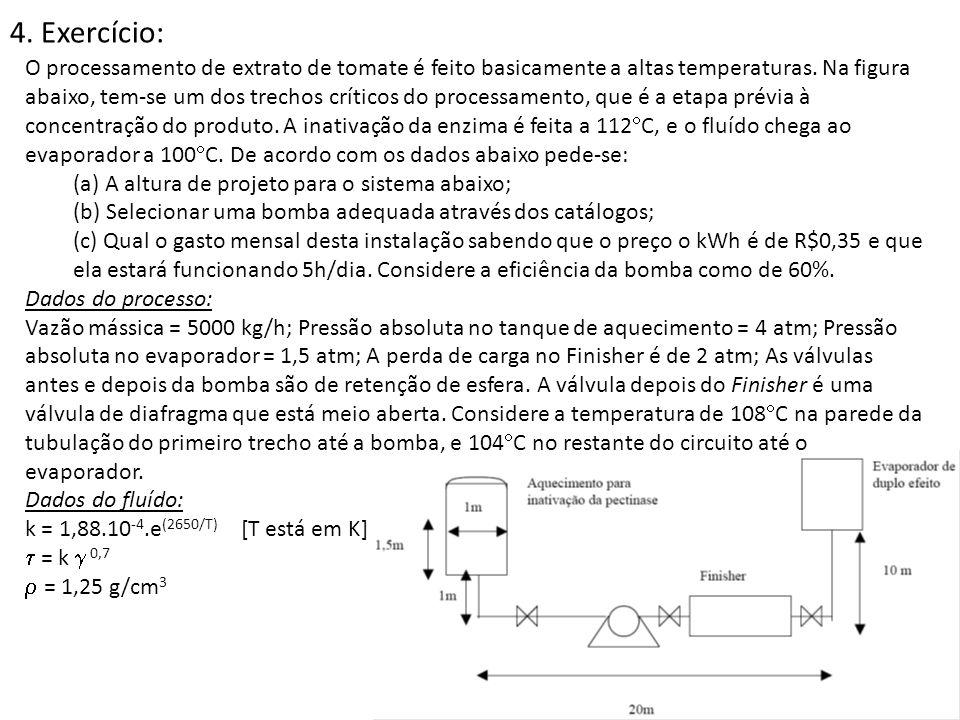 4. Exercício: O processamento de extrato de tomate é feito basicamente a altas temperaturas. Na figura abaixo, tem-se um dos trechos críticos do proce