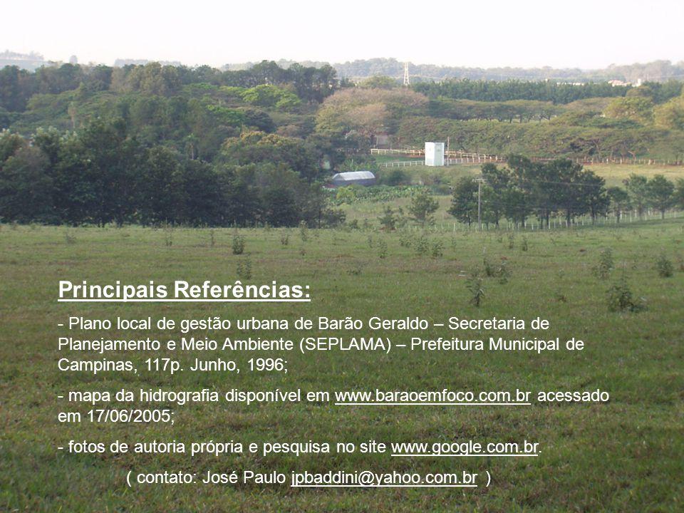 33 Principais Referências: - Plano local de gestão urbana de Barão Geraldo – Secretaria de Planejamento e Meio Ambiente (SEPLAMA) – Prefeitura Municip