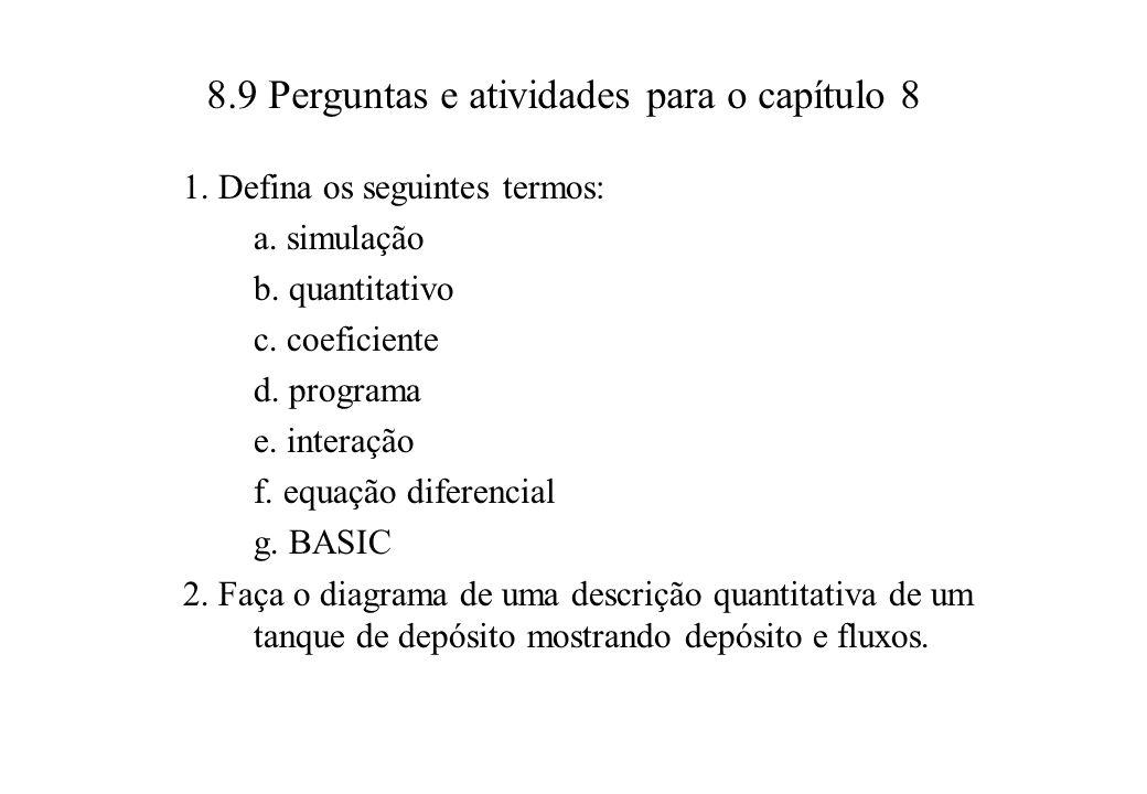8.9 Perguntas e atividades para o capítulo 8 1.Defina os seguintes termos: a.