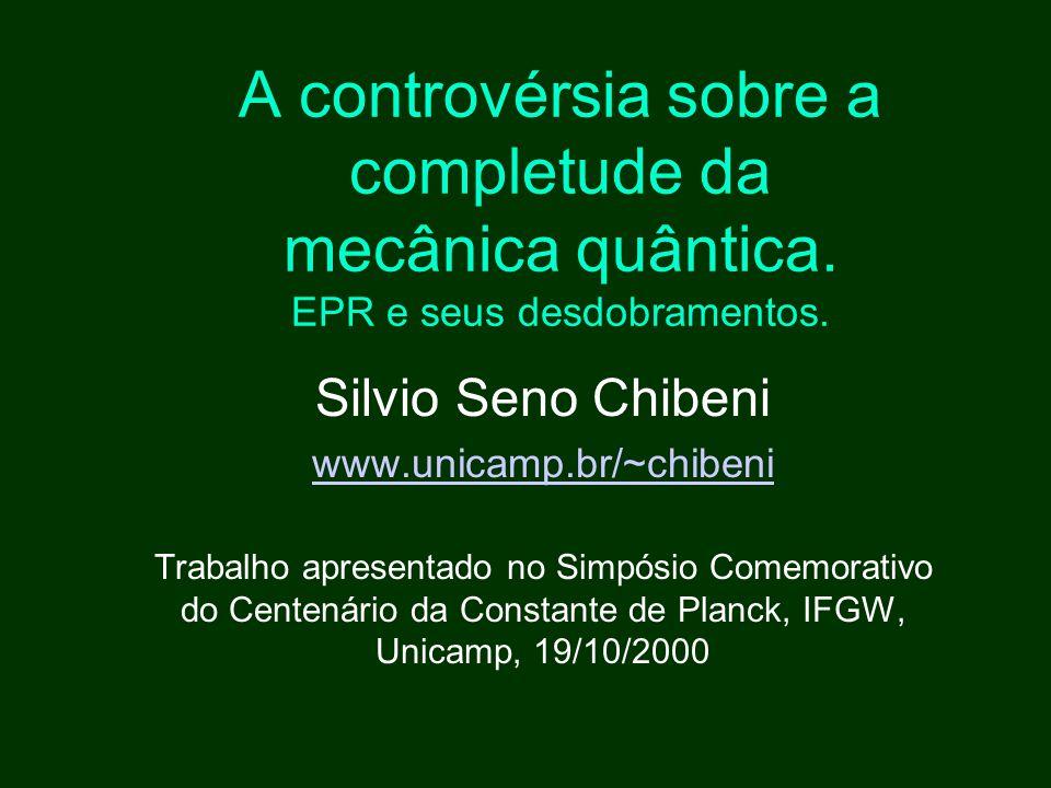 A controvérsia sobre a completude da mecânica quântica.