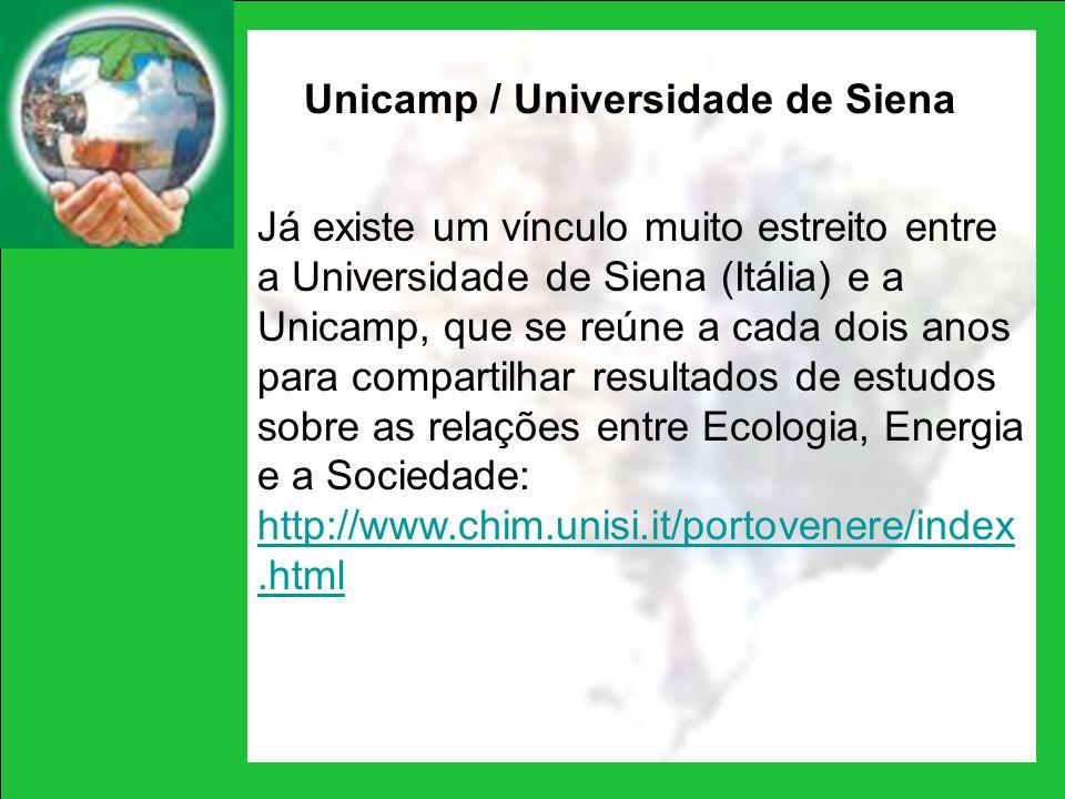 Unicamp / Universidade de Siena Já existe um vínculo muito estreito entre a Universidade de Siena (Itália) e a Unicamp, que se reúne a cada dois anos