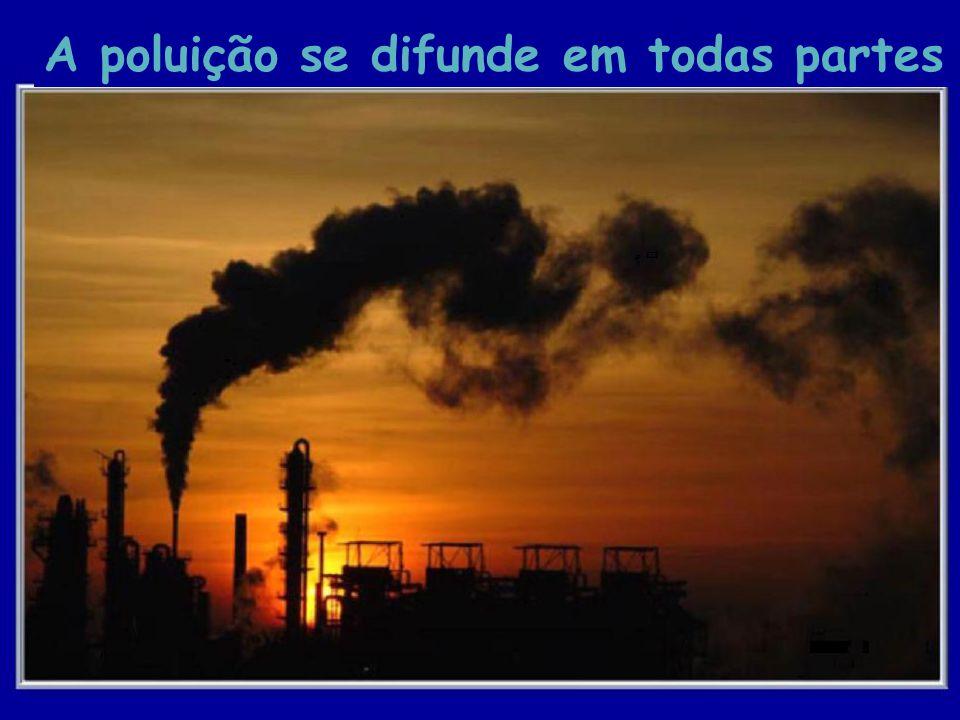 26 A poluição se difunde em todas partes