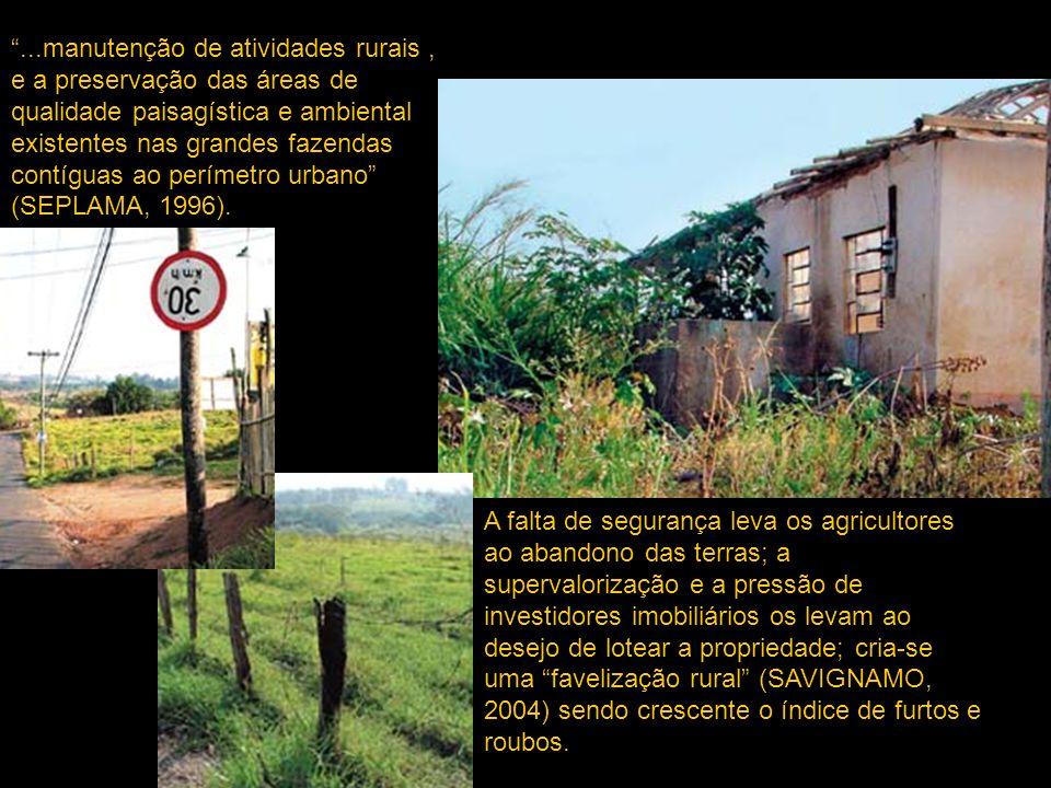A falta de segurança leva os agricultores ao abandono das terras; a supervalorização e a pressão de investidores imobiliários os levam ao desejo de lo