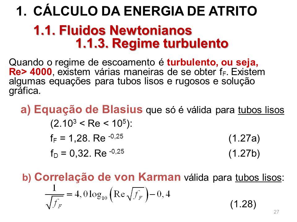 1.CÁLCULO DA ENERGIA DE ATRITO 1.1.Fluidos Newtonianos 1.1.3.